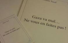 Gaza va mal ne vous en faites pas