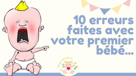 10 erreurs faites avec votre premier bébé (et même après)