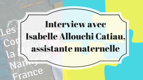 Interview d'Isabelle Catiau, assistante maternelle et Meilleure Nanny de France