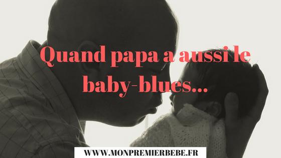Quand papa a aussi le baby-blues...
