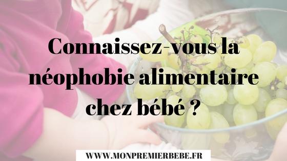 Connaissez-vous la néophobie alimentaire chez bébé ?