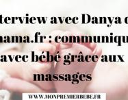 Interview avec Danya de Omama.fr : communiquer avec bébé grâce aux massages