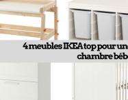 4 meubles IKEA top pour une chambre bébé