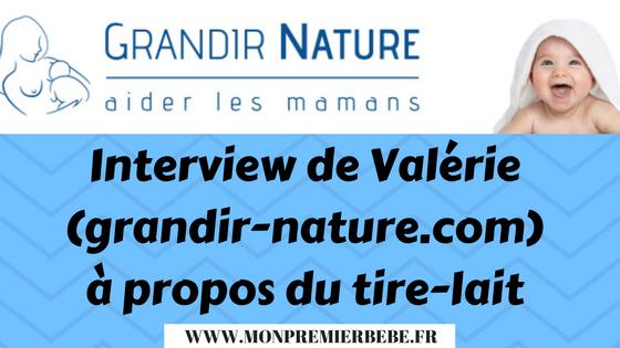 Interview de Valérie (grandir-nature.com) à propos du tire-lait