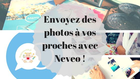 Envoyez des photos à vos proches avec Neveo !