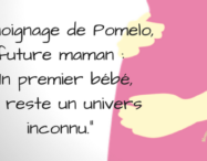 """Témoignage de Pomelo, future maman : """"Un premier bébé, ça reste un univers inconnu."""""""