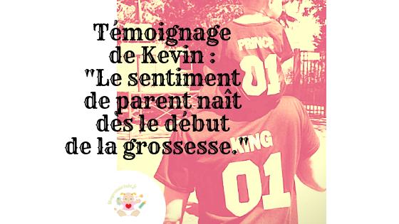 """Témoignage de Kevin : """"Le sentiment de parent naît dès le début de la grossesse"""""""
