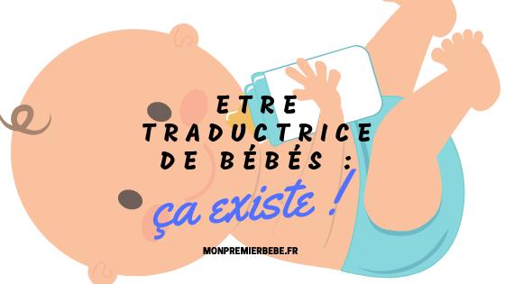 Etre traductrice de bébés : ça existe !