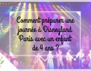 Comment préparer une journée à Disneyland Paris avec un enfant de 4 ans ?