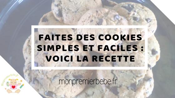 Faites des cookies simples et faciles : voici la recette