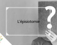 L'épisiotomie : qu'est-ce que c'est ? - monpremierbebe.fr