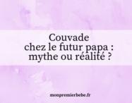 Couvade chez le futur papa : mythe ou réalité ?