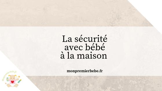 La sécurité avec bébé à la maison - monpremierbebe.fr