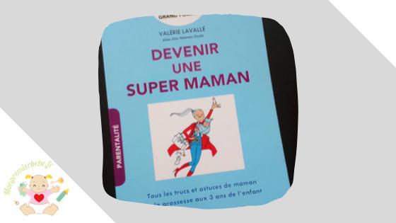 """Livre : """"Devenir une super maman"""""""