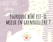 Pourquoi bébé est-il mieux en grenouillère ? - monpremierbebe.fr