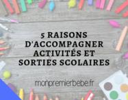 5 raisons d'accompagner activités et sorties scolaires - Monpremierbebe.fr