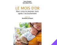 """""""Le Mois d'Or"""" : un livre pour l'après accouchement"""