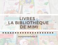 Livres : la bibliothèque de Mimi - monpremierbebe.fr