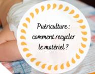 Puériculture : comment recycler le matériel ? - monpremierbebe.fr